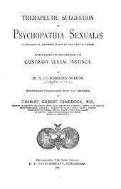 Therapeutic suggestion in psychopathia sexualis (pathological manifestations of the sexual sense): with especial reference to contrary sexual instinct
