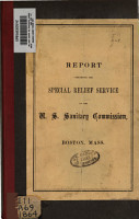 Report concerning the special relief service of the U S  Sanitary Commission in Boston  Mass  for the year ending March 31  1864 PDF