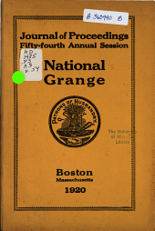Journal of Proceedings of the National Grange of the Patrons of Husbandry: Volume 54