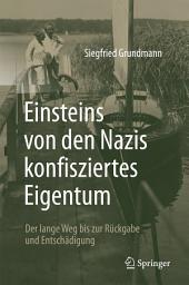 Einsteins von den Nazis konfisziertes Eigentum: Der lange Weg bis zur Rückgabe und Entschädigung