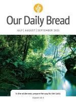 Our Daily Bread - July / August / September 2021