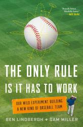 The Only Rule Is It Has To Work Book PDF