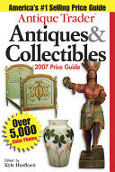 Antique Trader Antiques   Collectibles Price Guide 2007 PDF