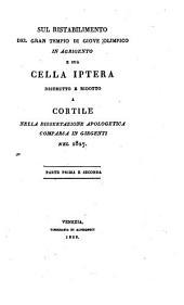 Sul ristabilimento del gran tempio di Giove Olimpico in Agrigento e sua Cella Iptera distrutto e ridotto a cortile nella dissertazione apologetica comparsa in Girgenti nel 1827: Parte I e II