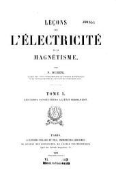 Leçons sur l'électricité et le magnétisme: Les corps conducteurs à l'état permanent