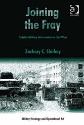 Joining the Fray: Outside Military Intervention in Civil Wars