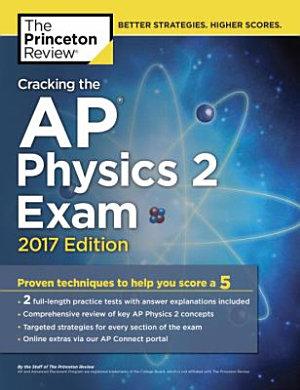 Cracking the AP Physics 2 Exam  2017 Edition