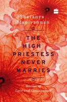 The High Priestess Never Marries  Stories of Love and Consequence PDF