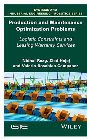 Production and Maintenance Optimization Problems PDF