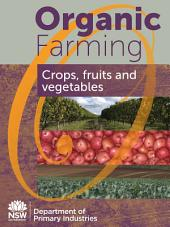 Organic Farming: Crops, fruits and vegetables