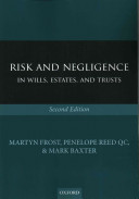 Risk and Negligence in Wills  Estates  and Trusts