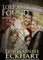 Lost And Found: (Mystery, Thriller, Suspense): Walk the Right Road Series