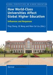 How World-Class Universities Affect Global Higher Education: Influences and Responses