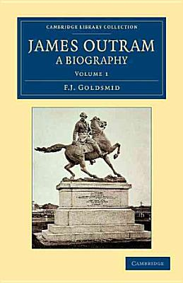 James Outram  A Biography PDF