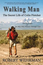 Walking Man: The Secret Life of Colin Fletcher