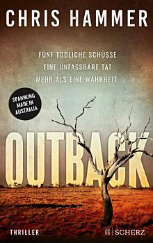 Outback   F  nf t  dliche Sch  sse  Eine unfassbare Tat  Mehr als eine Wahrheit PDF