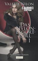 Das Nylon Escort Girl   Erotischer Roman   Audio   PDF