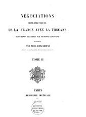 Négociations diplomatiques de la France avec la Toscane: documents, Volume2