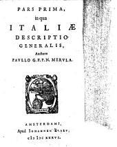 Cosmographia generalis: item geographiae particularis libri quatuor: quibus Europa in genere; speciatim Hispania, Gallia, Italia, describuntur. De Italia, Volume 2, Issue 4
