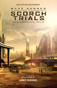 Maze Runner  The Scorch Trials Official Graphic Novel Prelude Book