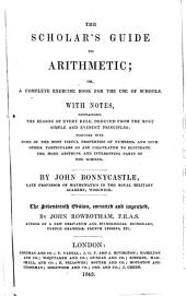 The Scholar's Guide to Arithmetic ... The Seventeenth Edition, Corrected and Improved, by John Rowbotham