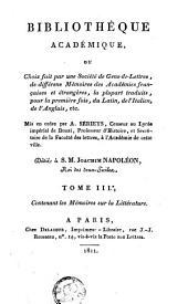 Bibliothèque Académique ou Choix fait par une Société de gens-de-lettres, de différens mémoires des académies françaises et étrangères, la plupart traduits, pour la première fois, du latin, de l'italien, de l'anglais, etc: Volume10