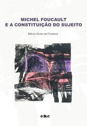 Michel Foucault e a constituição do sujeito