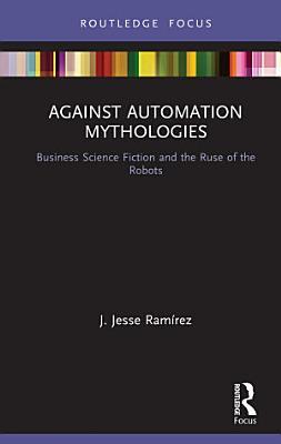 Against Automation Mythologies
