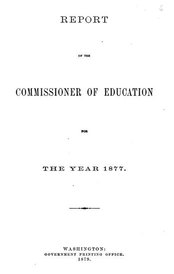 Report of the Commissioner of Education Made to the Secretary of the Interior for the Year     with Accompanying Papers PDF