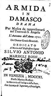 Armida in Damasco drama per musica da rappresentarsi nel teatro di s. Angelo l'autunno dell'anno 1711. del dottor Grazio Braccioli. Dedicato al merito dell'illustrissimo signor Silvio Antonio Marsigli Rossi