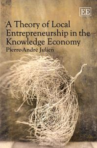 A Theory of Local Entrepreneurship in the Knowledge Economy PDF