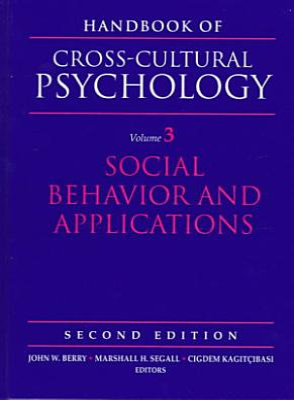 Handbook of Cross cultural Psychology  Social behavior and applications