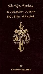 The New Revised Jesus, Mary, Joseph Novena Manual