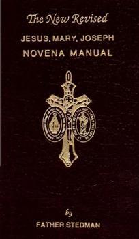 The New Revised Jesus  Mary  Joseph Novena Manual PDF