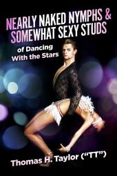 Nearly Naked Nymphs & Somewhat Sexy Studs: of Dancing With the Stars