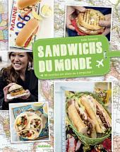 Sandwichs du monde: 40 recettes sur place ou à emporter !