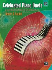 Celebrated Piano Duets, Book 2: Late Elementary to Early Intermediate Piano Duets (1 Piano, 4 Hands)