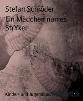 Ein Mädchen names StrYker