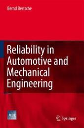 Reliability in Automotive and Mechanical Engineering: Determination of Component and System Reliability