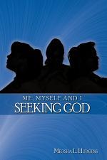 Me, Myself and I Seeking God