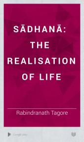 Sādhanā: The Realisation of Life