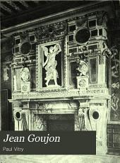 Jean Goujon: biographie critique