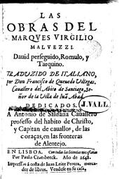 Las Obras del marqués Virgilio Malvezzi: Dauid perseguido, Romulo, y Tarquino