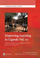 Improving Learning In Uganda  Volume 3 PDF
