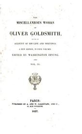 The Miscellaneous Works of Oliver Goldsmith: With an Account of His Life and Writings