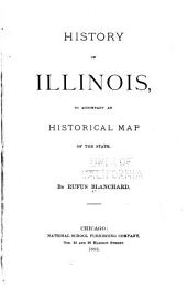 History of Illinois, to Accompany an Historical Map of the State
