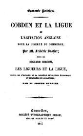 Cobden et la Ligue, ou L'agitation anglaise pour la liberté du commerce