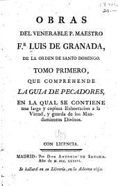 Obras del venerable p. maestro fr. Luis de Granada ...: Guia de pecadores