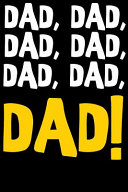 Dad, Dad, Dad, Dad, Dad, Dad, Dad!
