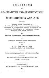 Anleitung zur qualitativen und quantitativen zoochemischen Analyse: zum Gebrauche im Laboratorium und zum Selbstunterrichte, Bände 1-2